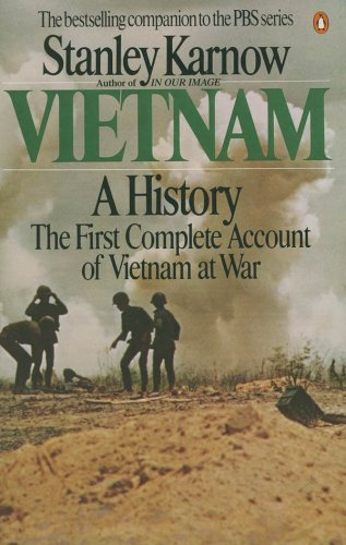 Vietnam - A History: The First Complete Account of Vietnam at War