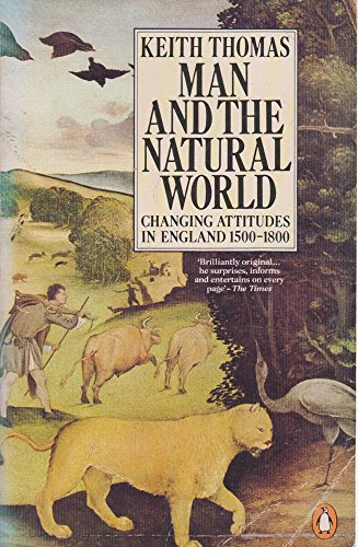9780140073447: Man and the Natural World: Changing Attitudes in England, 1500-1800