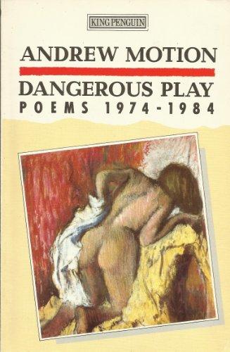 9780140073522: Dangerous Play: Poems 1974-1984: Poems, 1974-84 (King Penguin)