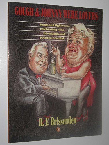 Brissenden R.F. : Gough and Johnny Were Lovers: Penguin Books Australia Ltd