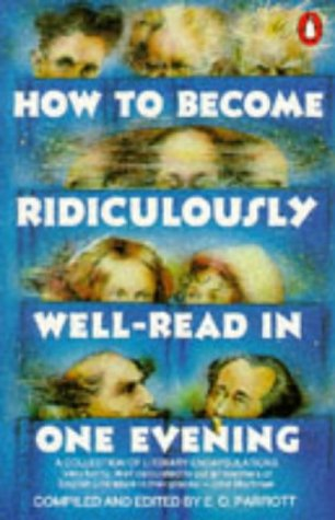 9780140074512: How to Become Ridiculously Well-read in One Evening: A Collection of Literary Encapsulations