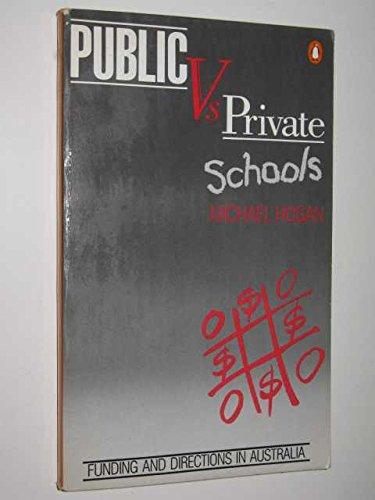9780140074734: Public versus Private Schools: Funding and Directions in Australia
