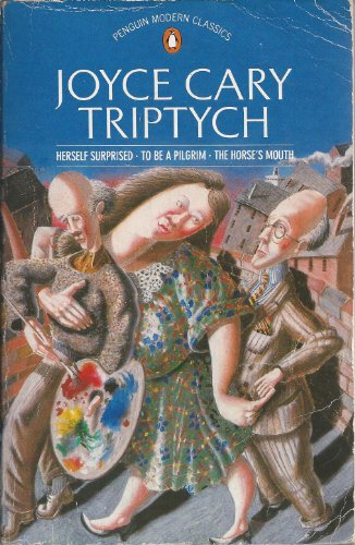 9780140074864: Triptych: Herself Surprised, To Be a Pilgrim and Horse's Mouth (Modern Classics)