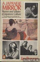 9780140074987: A Japanese Mirror: Heroes and Villains of Japanese Culture