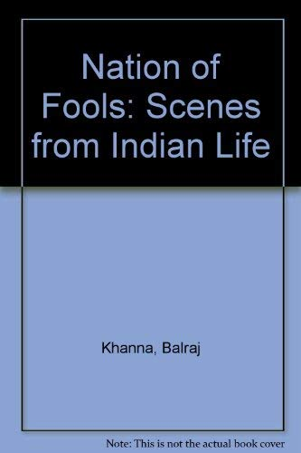 9780140075854: Nation of Fools: Scenes from Indian Life