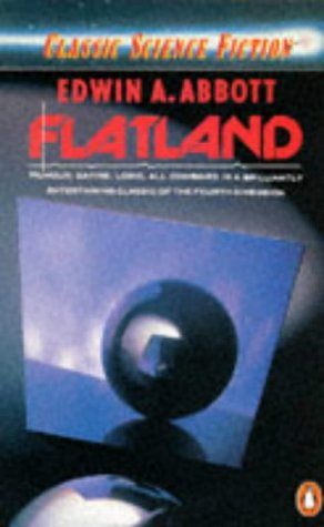 9780140076158: Flatland: A Romance of Many Dimensions by A. Square (Classic Science Fiction)