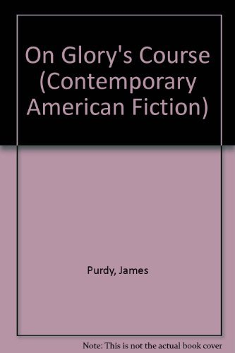 9780140076295: On Glory's Course (Contemporary American Fiction)