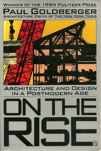 9780140076325: On the Rise: Architecture and Design in a Postmodern Age