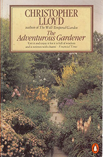 9780140076448: The adventurous gardener