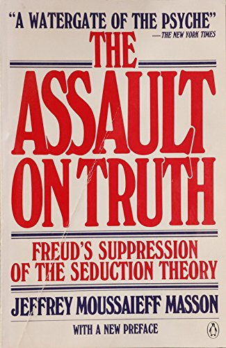 9780140076585: The Assault on Truth: Freud's Suppression of the Seduction Theory