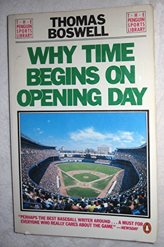 9780140076615: Why Time Begins on Opening Day (The Penquin sports library)