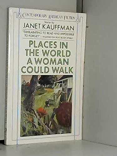 9780140076646: Places in the World a Woman Could Walk (Contemporary American Fiction)