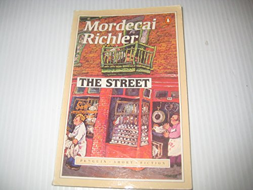 9780140076660: The Street: Stories And Memoirs From St Urbain Street