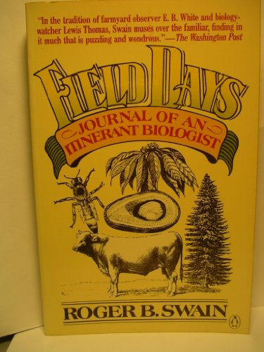 Field Days: Journal of an Itinerant Biologist: Swain, Roger B.