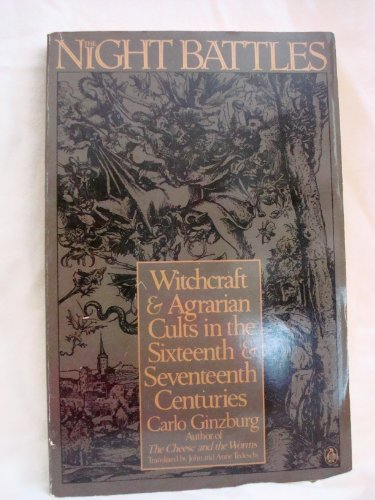9780140076882: The Night Battles: Witchcraft and Agrarian Cults in the Sixteenth and Seventeenth Centuries