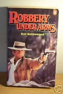 Robbery Under Arms: Boldrewood, Rolf