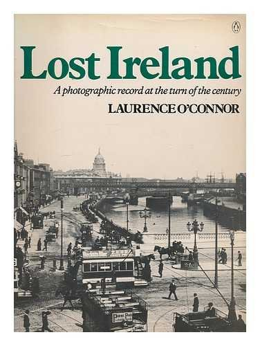 9780140076967: Lost Ireland, a photographic record at the turn of the century, with introduction and commmentary by Patrick Gallagher