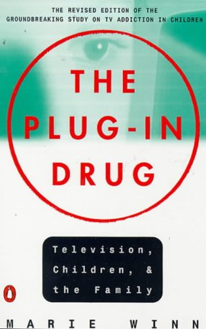 9780140076981: The Plug-in Drug: Television, Children, and the Family; Revised Edition