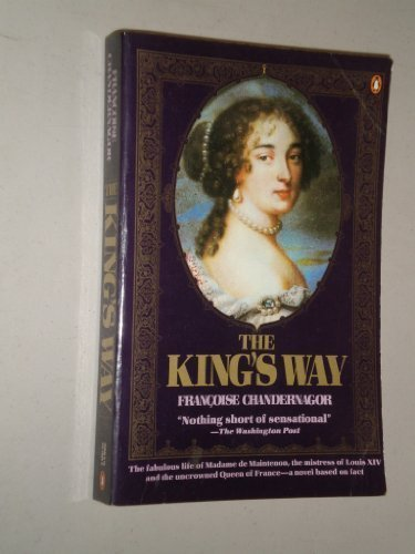 The King's Way: Chandernagor, Francoise