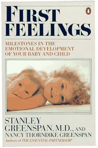 9780140077230: First Feelings: Milestones in the Emotional Development of Your Baby and Child