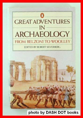 9780140077285: Great Adventures in Archaeology: From Belzoni to Woolley