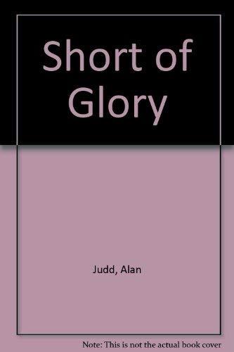 9780140077391: Short of Glory