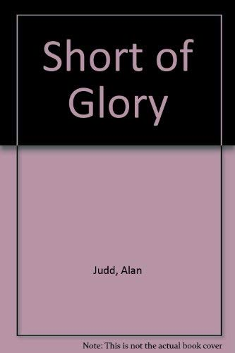 9780140077391: Short of Glory