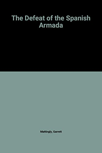 9780140077643: The Defeat of the Spanish Armada