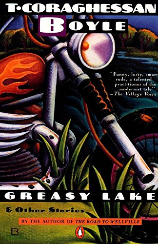 Greasy Lake and Other Stories (Contemporary American: T.Coraghessan Boyle