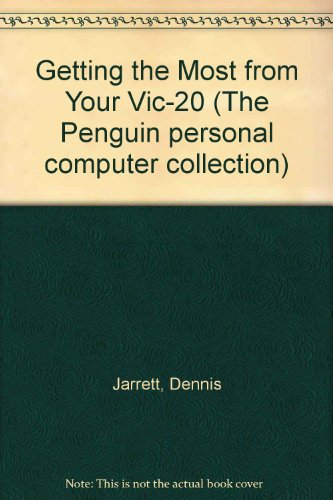Getting the Most from Your Vic-20 (The: Jarrett, Dennis