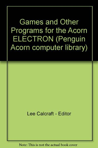 9780140078077: Games and Other Programs for the Acorn ELECTRON (Penguin Acorn computer library)