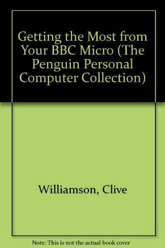 9780140078121: Getting the Most from Your BBC Micro (The Penguin Personal Computer Collection)
