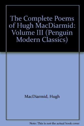 9780140079142: 2: The Complete Poems of Hugh MacDiarmid: Volume III (Penguin Modern Classics)