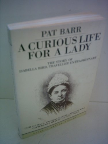 9780140079210: Curious Life For A Lady: The Story Of Isabella Bird