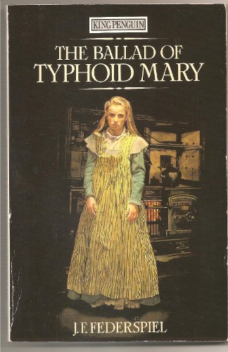 The Ballad of Typhoid Mary (King Penguin): Federspiel, J.F.