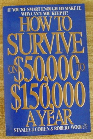 9780140079425: How to Survive on $50,000 to $150,000 a Year