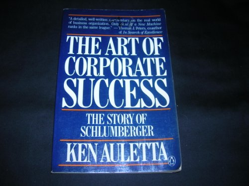 9780140079500: The Art of Corporate Success: The Story of Schlumberger