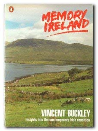 9780140079562: Memory Ireland: Insights Into the Contemporary Irish Condition