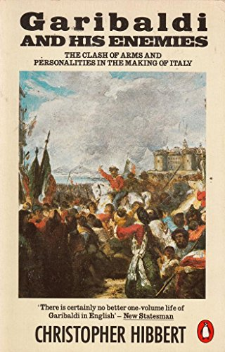 9780140079715: Garibaldi and His Enemies: The Clash of Arms and Personalities in the Making of Italy [ILLUSTRATED]