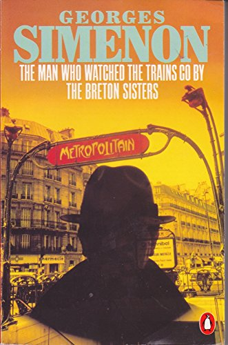 9780140079791: The Man Who Watched the Trains Go by