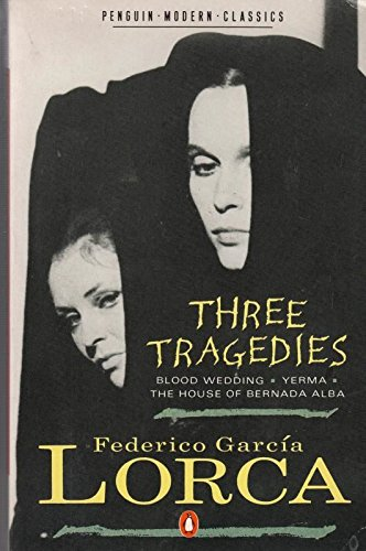 9780140079951: The Three Tragedies - Blood Wedding. Yermahouse of Bermarda. Alba (Penguin Modern Classics)