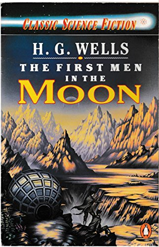 9780140079999: First Men In The Moon (Classic Science Fiction)