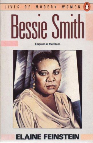 Bessie Smith -Empress of the Blues: Elaine Feinstein
