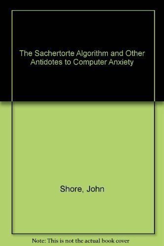 9780140080377: The Sachertorte Algorithm and Other Antidotes to Computer Anxiety