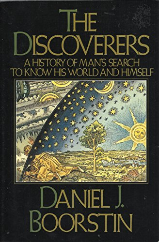 9780140080544: The Discoverers: A History of Man's Search to Know His World and Himself