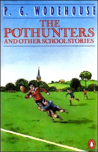 The Pothunters and Other School Stories (0140080791) by P. G. Wodehouse