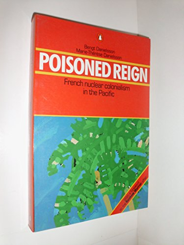 9780140081305: Poisoned Reign: French Nuclear Colonialism