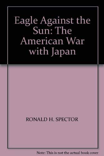 9780140081428: Eagle Against the Sun: The American War with Japan