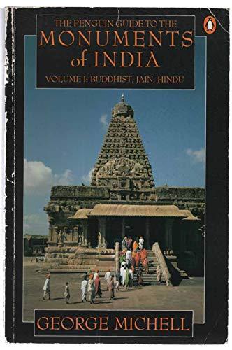9780140081442: The Penguin Guide to the Monuments of India: Volume 1: Buddhist, Jain, Hindu: Buddhist, Hindu, Jain v. 1