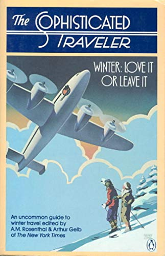9780140081480: The Sophisticated Traveler: Winter: Love It or Leave It